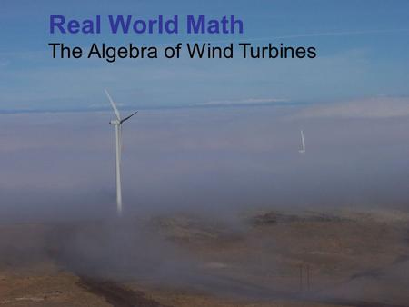 Real World Math The Algebra of Wind Turbines. Prescott Wind Turbine Site Idaho Trivia Question: What box office sleeper was filmed in Prescott, Idaho?