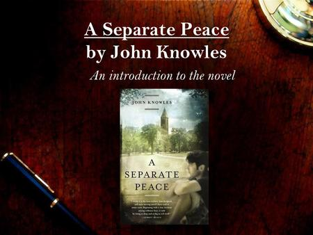 an analysis of internal and external wars in gene in the novel separate peace by john knowles