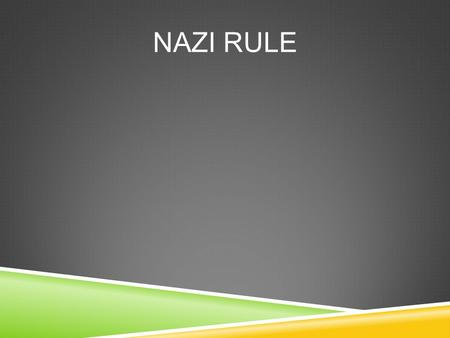 NAZI RULE.  Lack of confidence in weak government  Powerful and Spellbinding speaker (very persuasive)  Promised a better life and a new Germany 