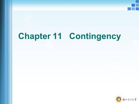 Chapter 11 Contingency. Contingent 1.concept: past transactions or events of a situation, the results by the occurrence of uncertain future events occur.