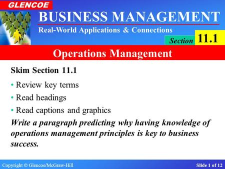 Copyright © Glencoe/McGraw-Hill Slide 1 of 12 BUSINESS MANAGEMENT Real-World Applications & Connections GLENCOE Section 11.1 Operations Management Skim.