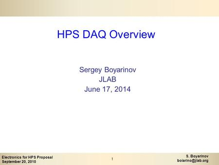 Electronics for HPS Proposal September 20, 2010 S. Boyarinov 1 HPS DAQ Overview Sergey Boyarinov JLAB June 17, 2014.