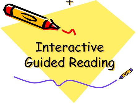 + Interactive Guided Reading. Selecting a text Appropriate Text –Make sure the text is appropriate for the reading level of the students Multicultural.