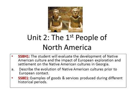 Unit 2: The 1st People of North America