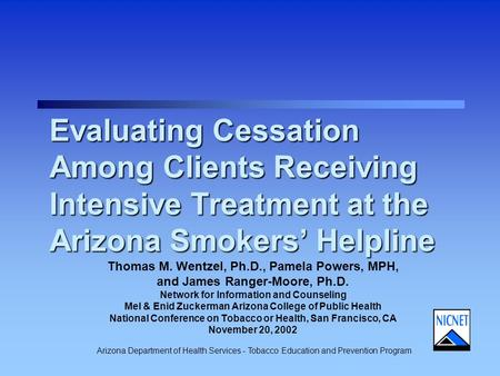Arizona Department of Health Services - Tobacco Education and Prevention Program Evaluating Cessation Among Clients Receiving Intensive Treatment at the.