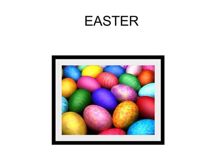 EASTER. When???? Easter is called a moveable feast because the date of Easter changes every year. Easter Sunday can fall on any date from 22 March to.