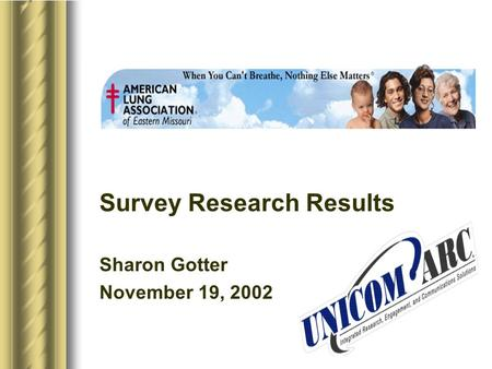 Survey Research Results Sharon Gotter November 19, 2002.