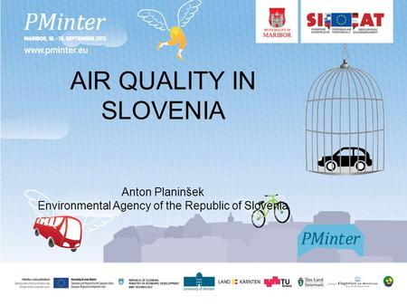 AIR QUALITY IN SLOVENIA Anton Planinšek Environmental Agency of the Republic of Slovenia.