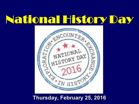 National History Day Thursday, February 25, 2016.