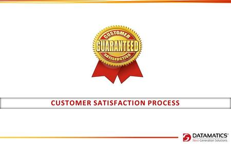 1 CUSTOMER SATISFACTION PROCESS. After completion of every project, an email goes from Head of Research & Analytics department to the project manager.