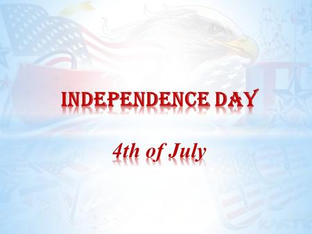 4th of July 1776 - the independence day, is known as one of the most important dates in the american history. To celebrate the day, people go out on picnics,