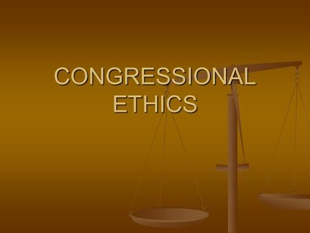 "CONGRESSIONAL ETHICS. Relevant Constitutional Provisions Relevant Constitutional Provisions ---each chamber judges ""qualifications"" of its own members."