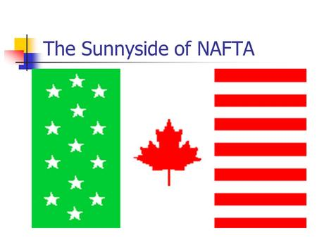 The Sunnyside of NAFTA. Trade Flow Trends Trade flows between the U.S. and its NAFTA partners increased significantly in the 1990's. It's impossible to.