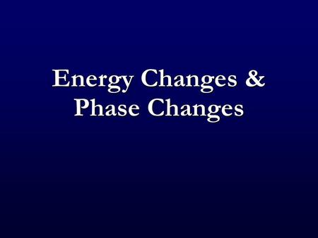 Energy Changes & Phase Changes. It takes energy to heat stuff up! For pure substance in single phase, can calculate how much using Q = mC  T For pure.