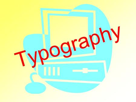 Typography. the design and use of typefaces as a means of visual communication how to select, size, arrange, and use typefaces.