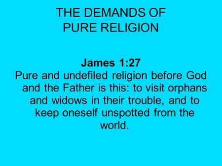 THE DEMANDS OF PURE RELIGION