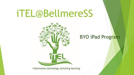 information technology enriching learning BYO iPad Program.