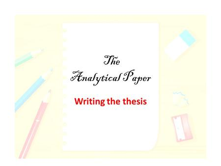 The Analytical Paper Writing the thesis. Your assignment Write an analytical paper about the use of cell phones and pre-teens. Research shows that 80%