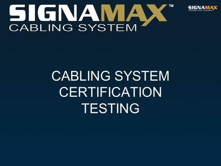 CABLING SYSTEM CERTIFICATION TESTING. TWISTED-PAIR CABLING TESTING.