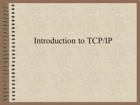 Introduction to TCP/IP. Agenda What Is TCP/IP? IP Addressing.