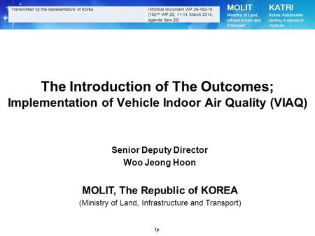 MOLIT Ministry of Land, Infrastructure and Transport KATRI Korea Automobile testing & research Institute 1p The Introduction of The Outcomes; Implementation.
