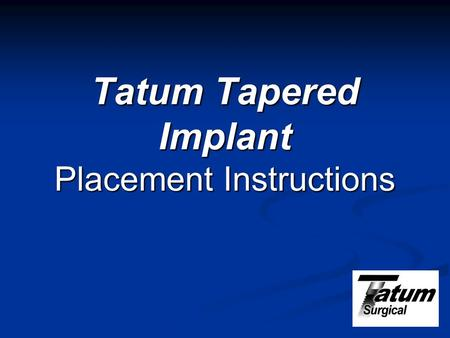 Tatum Tapered Implant Placement Instructions. When acceptable attached Gingiva is present, use an appropriate tissue punch at implant site.