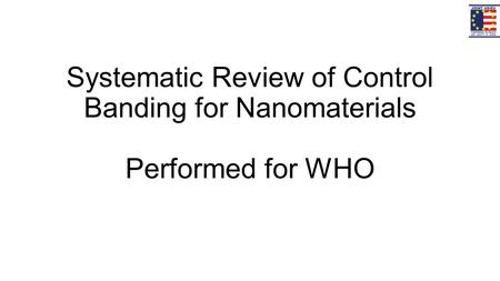 Systematic Review of Control Banding for Nanomaterials Performed for WHO.