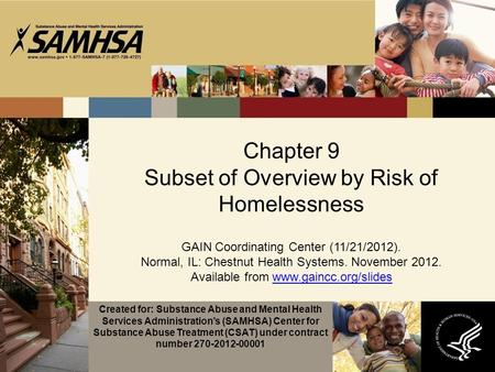 Chapter 9 Subset of Overview by Risk of Homelessness GAIN Coordinating Center (11/21/2012). Normal, IL: Chestnut Health Systems. November 2012. Available.