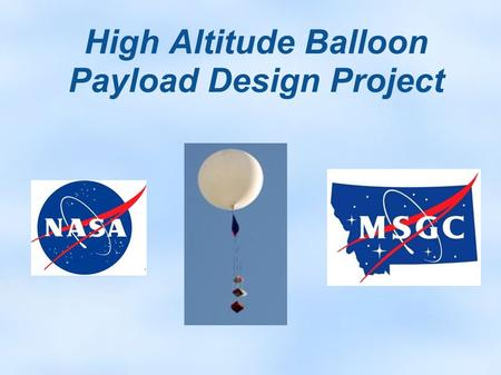 High Altitude Balloon Payload Design Project. Mission Objective To collect data from a custom radiation sensor in a high altitude environment. -Detects.