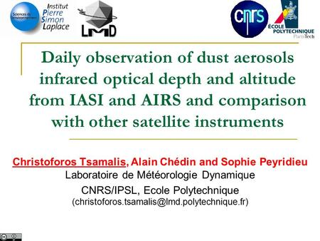 Daily observation of dust aerosols infrared optical depth and altitude from IASI and AIRS and comparison with other satellite instruments Christoforos.