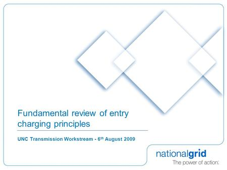 Fundamental review of entry charging principles UNC Transmission Workstream - 6 th August 2009.