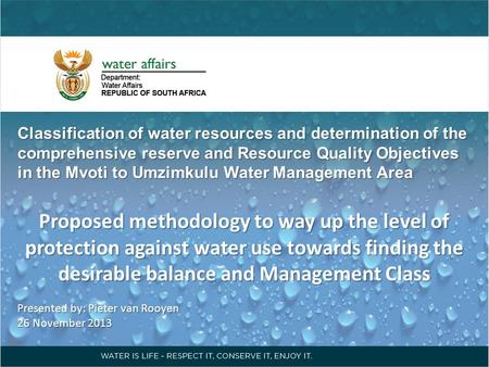 Classification of water resources and determination of the comprehensive reserve and Resource Quality Objectives in the Mvoti to Umzimkulu Water Management.