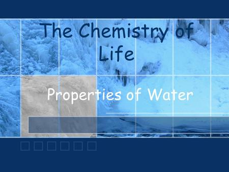 The Chemistry of Life Properties of Water. The Water Molecule Polarity –Polar molecules have a region with a slight positive charge and a slight negative.