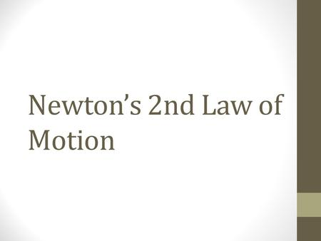 Newton's 2nd Law of Motion. Forces A ______or _______ The cause of an ____________ Cause of a change in an object's state of motion Cause objects to ___________.