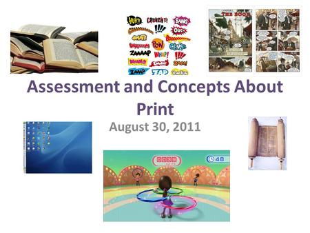 Assessment and Concepts About Print August 30, 2011.