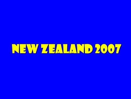<strong>NEW</strong> ZEALAND 2007. Ho hum: 2+ weeks in <strong>New</strong> Zealand … Pfizer Ford Gap Chrysler Yahoo microsoft wal*mart ??? ???