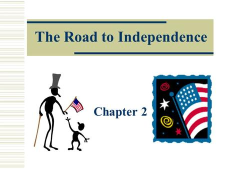 The Road to Independence Chapter 2. French and Indian War  British vs French and Indians  Lasts 9 years  Fighting starts in colonies and spreads to.