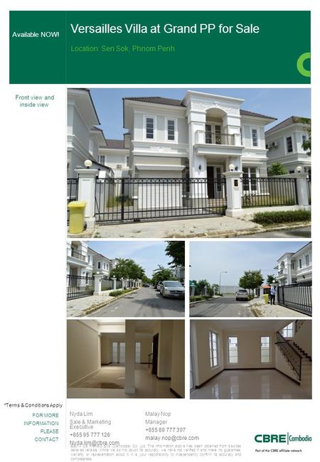 FOR MORE INFORMATION PLEASE CONTACT Nyda Lim Sale & Marketing Executive +855 95 777 126 Versailles Villa at Grand PP for Sale Location: