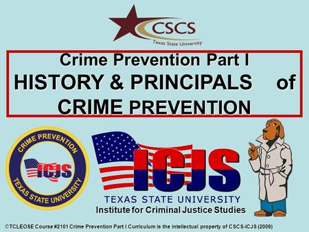 Crime Prevention Part I HISTORY & PRINCIPALS of CRIME PREVENTION
