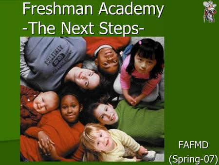 Freshman Academy -The Next Steps- FAFMD(Spring-07)