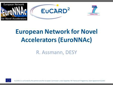 EuCARD-2 is co-funded by the partners and the European Commission under Capacities 7th Framework Programme, Grant Agreement 312453 European Network for.