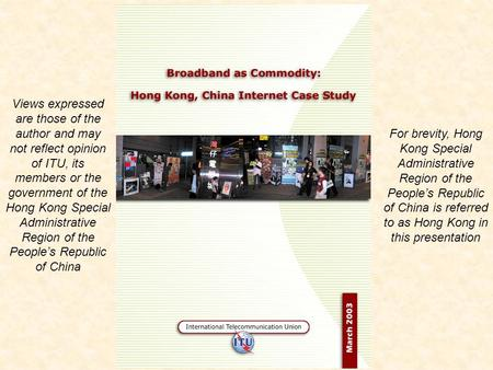 Views expressed are those of the author and may not reflect opinion of ITU, its members or the government of the Hong Kong Special Administrative Region.