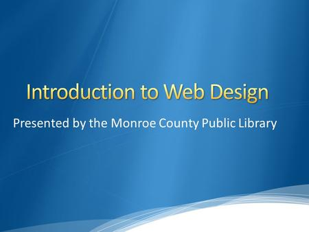 Presented by the Monroe County Public Library. Me: Austin Stroud, Instructional Designer at the Monroe County Public Library Adjunct Faculty, Ivy Tech.