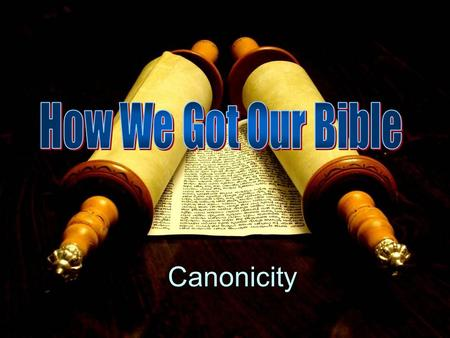Canonicity. Upon what do Christian base their beliefs?