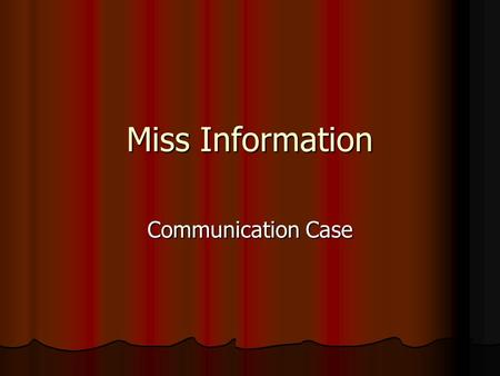 Miss Information Communication Case. Presentation 87 year-old female with dementia who is now routinely upset with caregivers 87 year-old female with.
