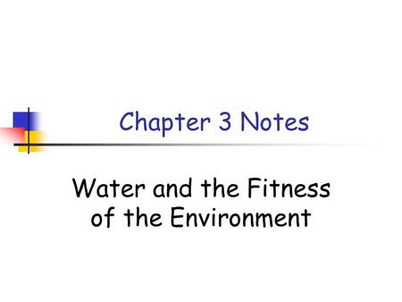 Chapter 3 Notes Water and the Fitness of the Environment.