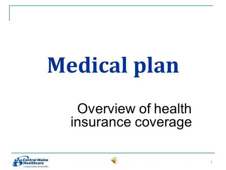 Medical plan Overview of health insurance coverage 11.