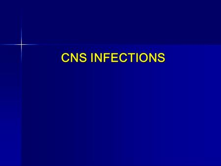 CNS INFECTIONS. Classification of CNS Infections –Diffuse Meningitis Meningitis encephalitis encephalitis –Focal Brain abscess Brain abscess Epidural.
