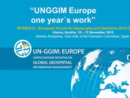 "Copyright ©2013 EuroGeographics ""UNGGIM Europe one year´s work"" EFGS2015 - European Forum for Geography and Statistics 2015 Conference Vienna, Austria,"
