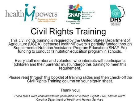 Civil Rights Training This civil rights training is required by the United States Department of Agriculture (USDA), because HealthMPowers is partially.